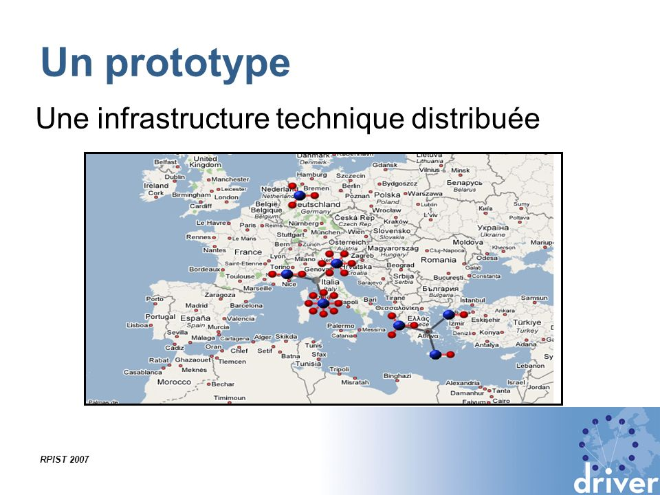 Un prototype Une infrastructure technique distribuée RPIST 2007