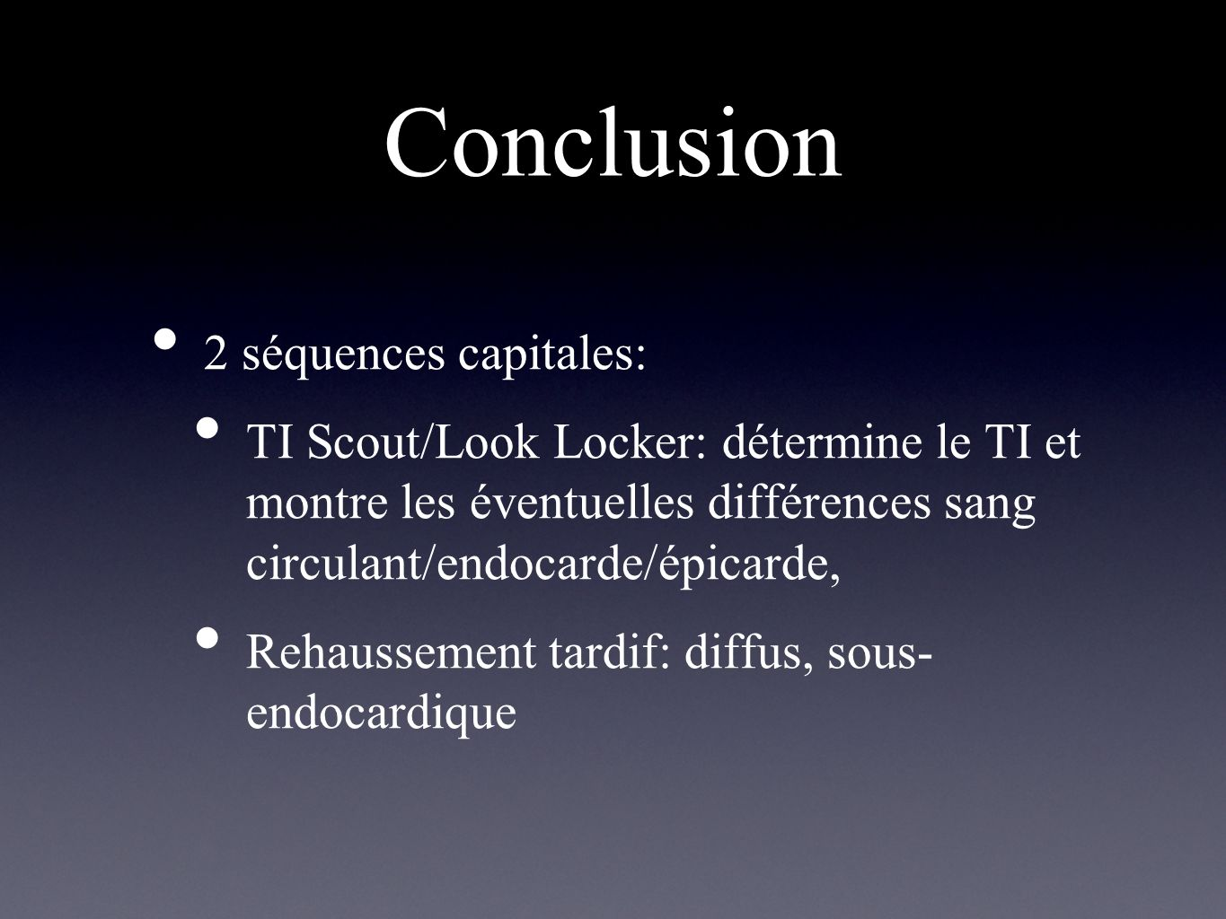 Conclusion 2 séquences capitales: