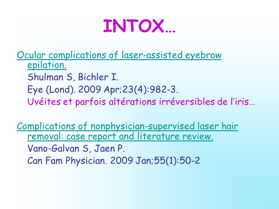INTOX… Ocular complications of laser-assisted eyebrow epilation.