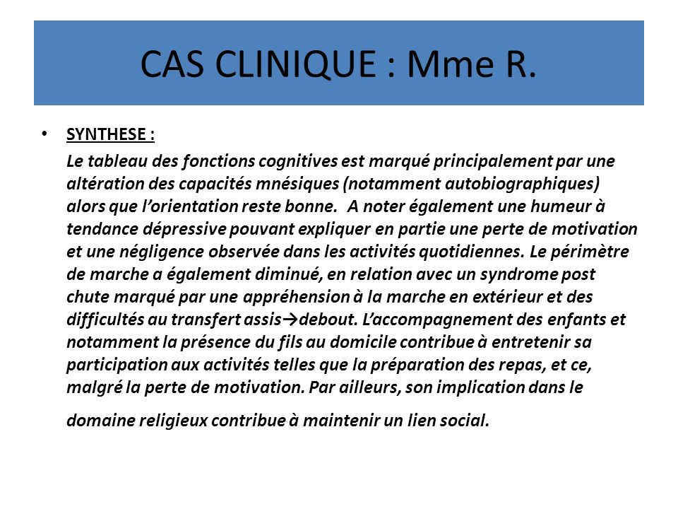 CAS CLINIQUE : Mme R. SYNTHESE :