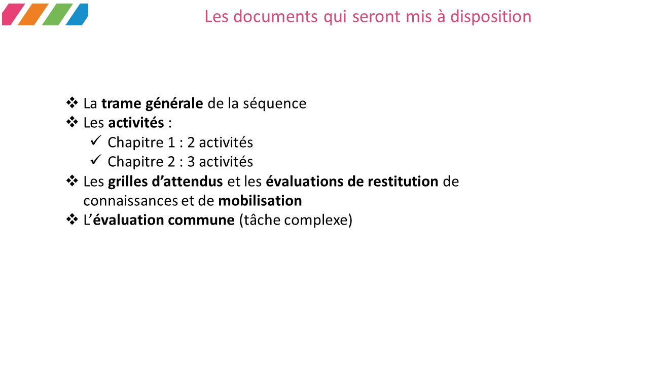 Les documents qui seront mis à disposition