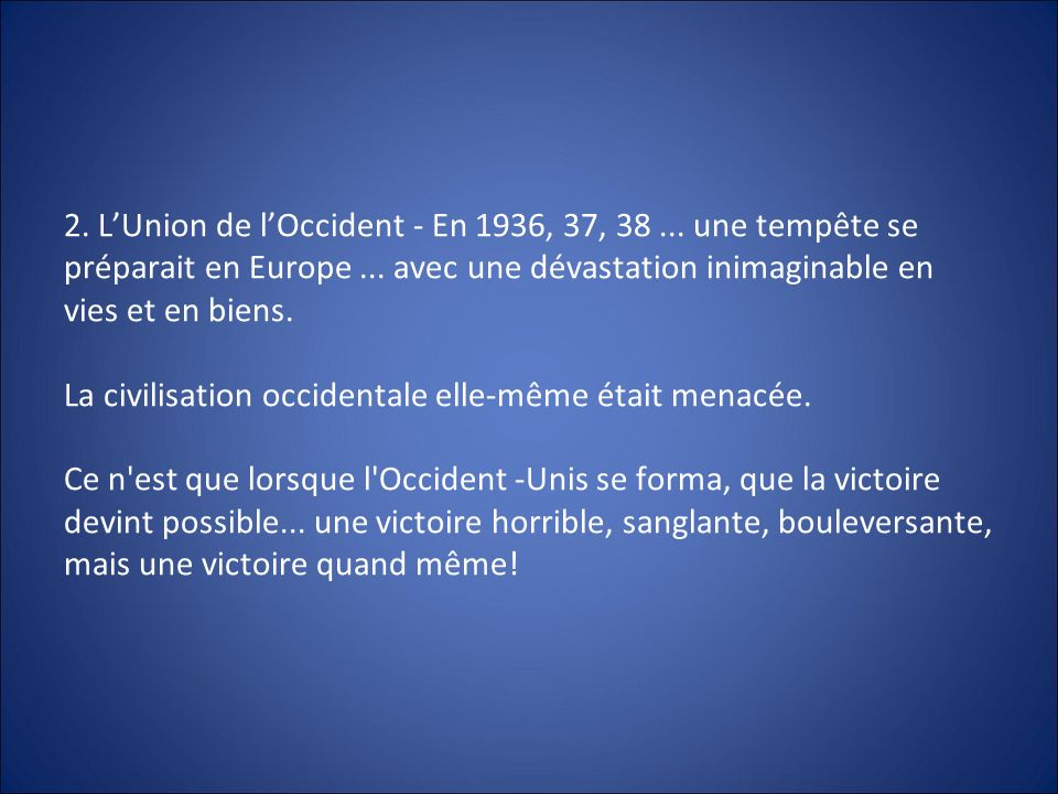 2. L'Union de l'Occident - En 1936, 37, 38