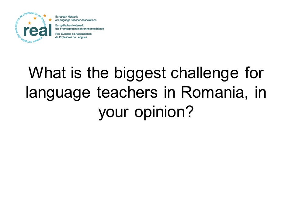 What is the biggest challenge for language teachers in Romania, in your opinion