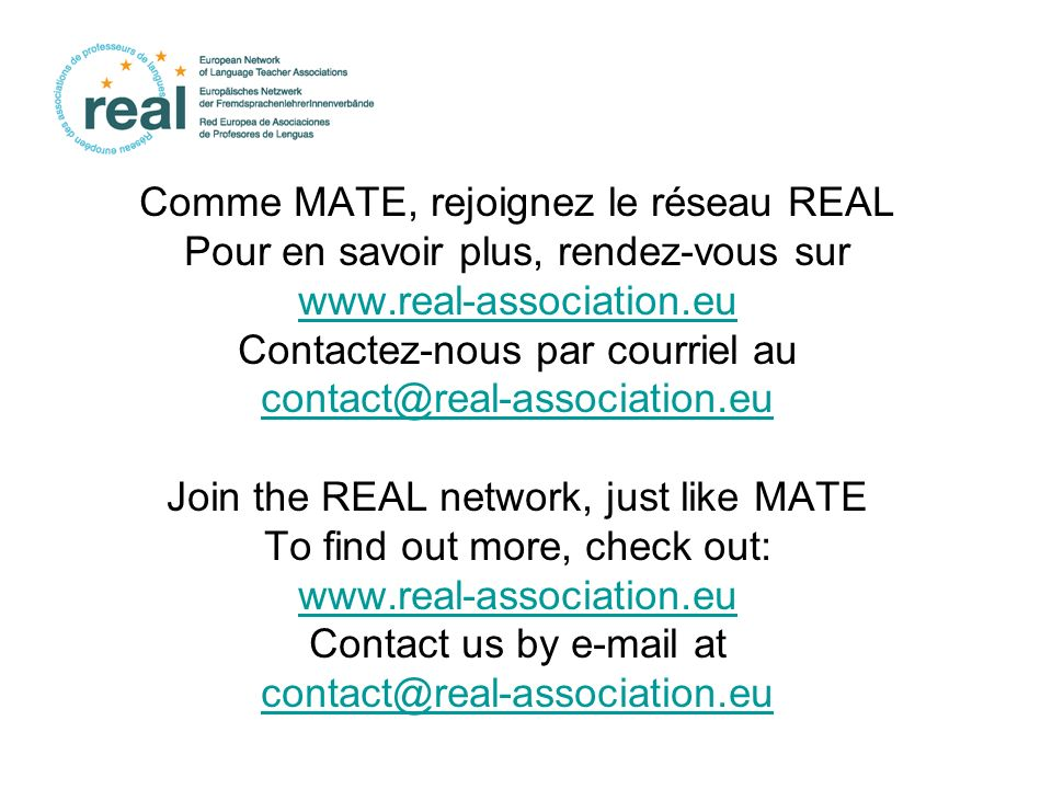 Comme MATE, rejoignez le réseau REAL Pour en savoir plus, rendez-vous sur   Contactez-nous par courriel au Join the REAL network, just like MATE To find out more, check out:   Contact us by  at