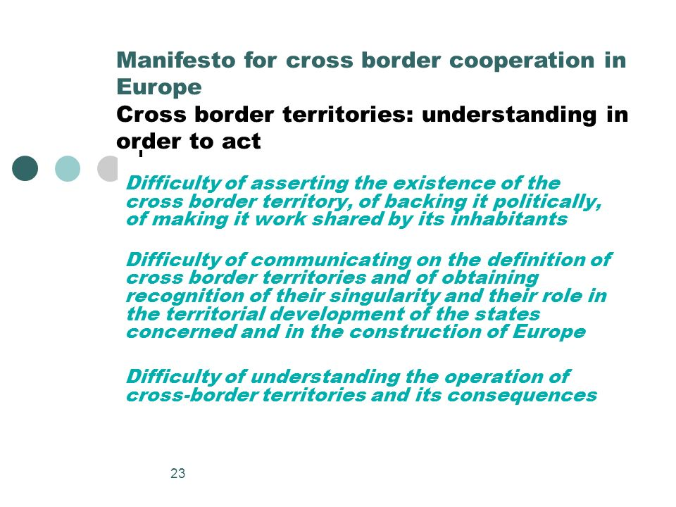 Manifesto for cross border cooperation in Europe Cross border territories: understanding in order to act