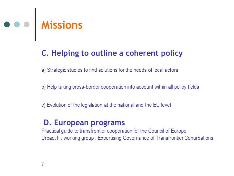 Missions C. Helping to outline a coherent policy D. European programs