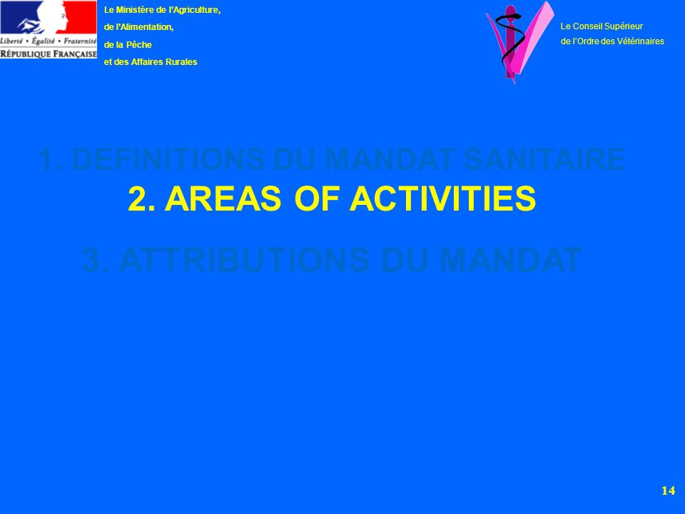 DEFINITIONS DU MANDAT SANITAIRE 3. ATTRIBUTIONS DU MANDAT