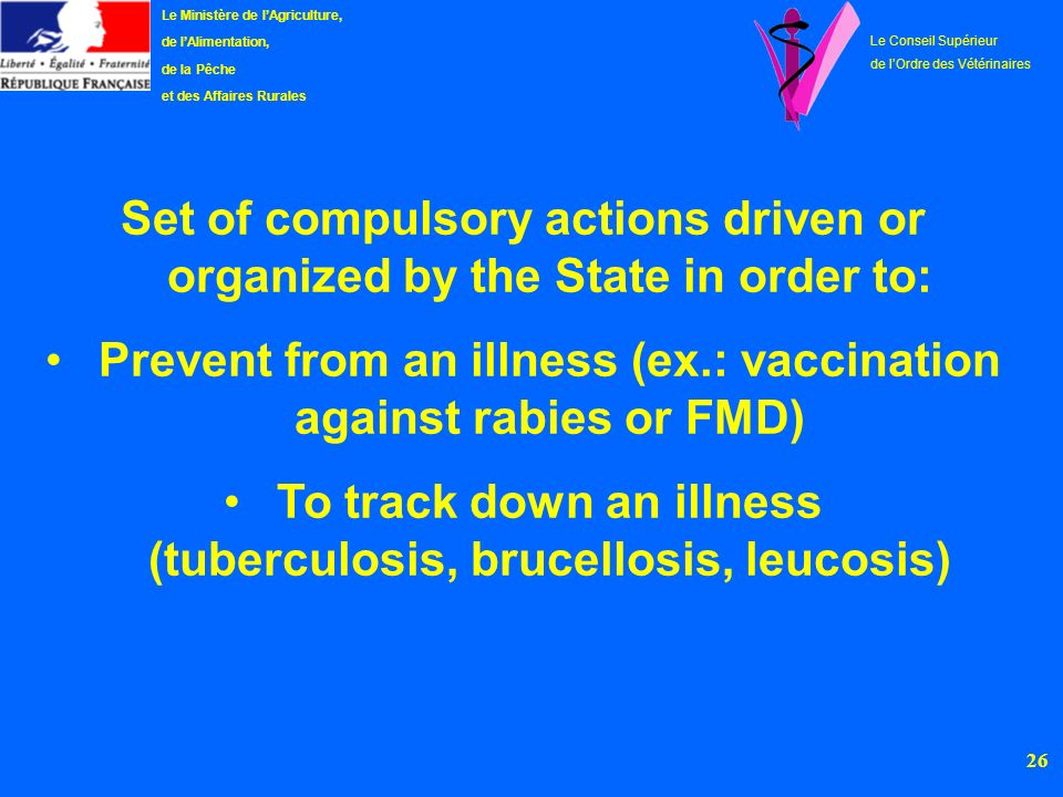 Prevent from an illness (ex.: vaccination against rabies or FMD)