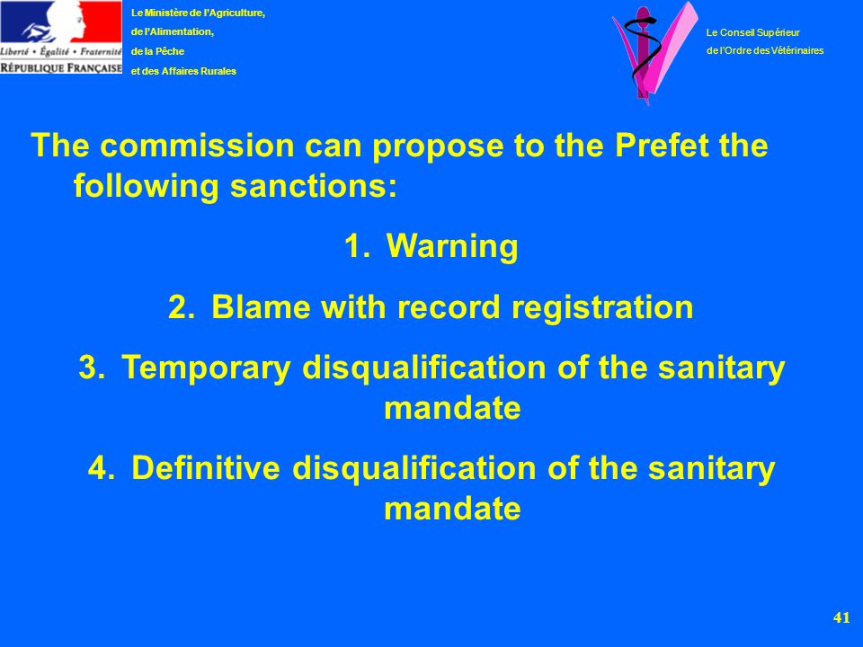 The commission can propose to the Prefet the following sanctions: