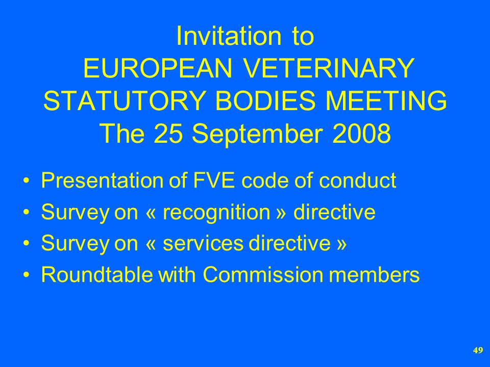 Invitation to EUROPEAN VETERINARY STATUTORY BODIES MEETING The 25 September 2008