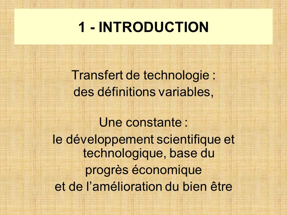 1 - INTRODUCTION Transfert de technologie : des définitions variables,