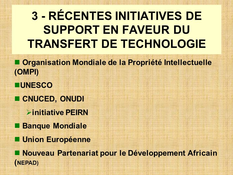 3 - RÉCENTES INITIATIVES DE SUPPORT EN FAVEUR DU TRANSFERT DE TECHNOLOGIE