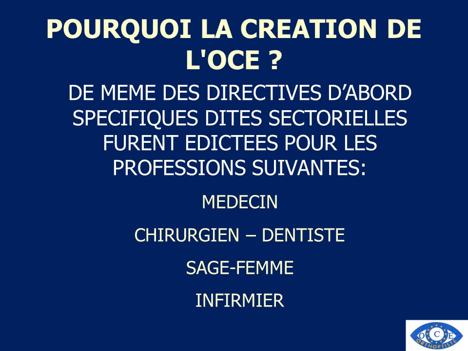 POURQUOI LA CREATION DE L OCE