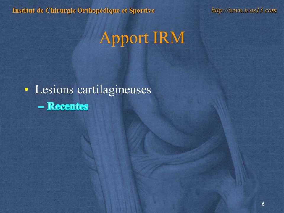 Apport IRM Lesions cartilagineuses Recentes