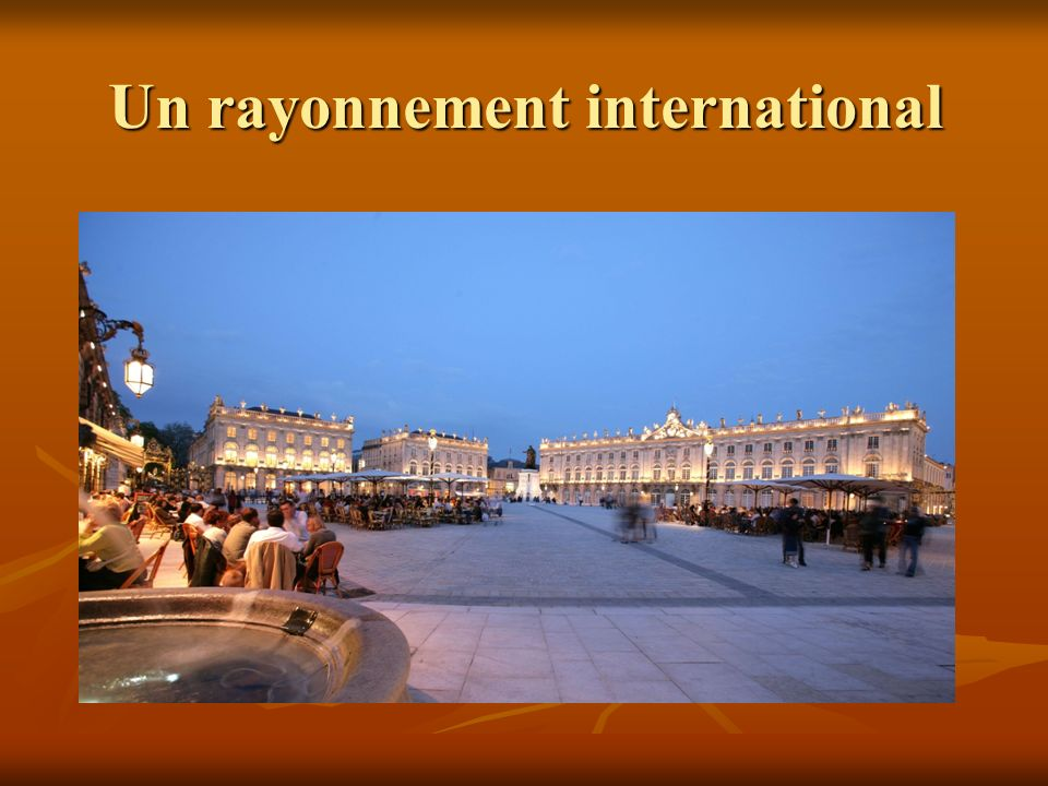 Un rayonnement international