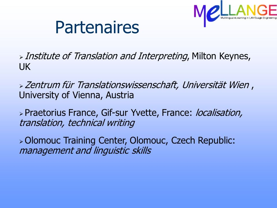 Partenaires Institute of Translation and Interpreting, Milton Keynes, UK.