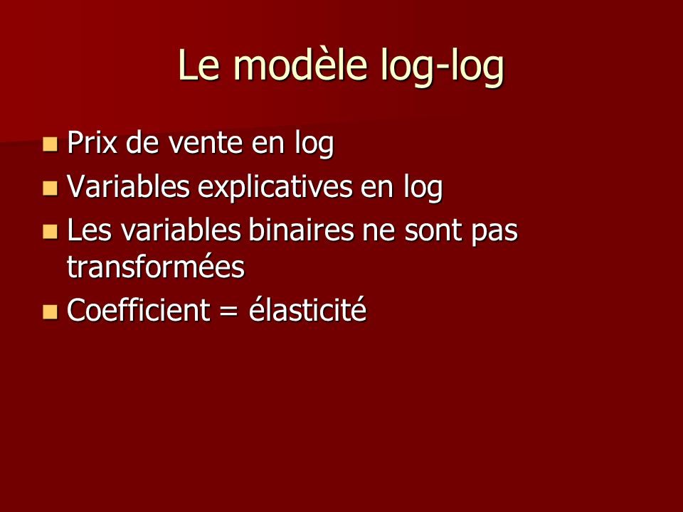 Le modèle log-log Prix de vente en log Variables explicatives en log