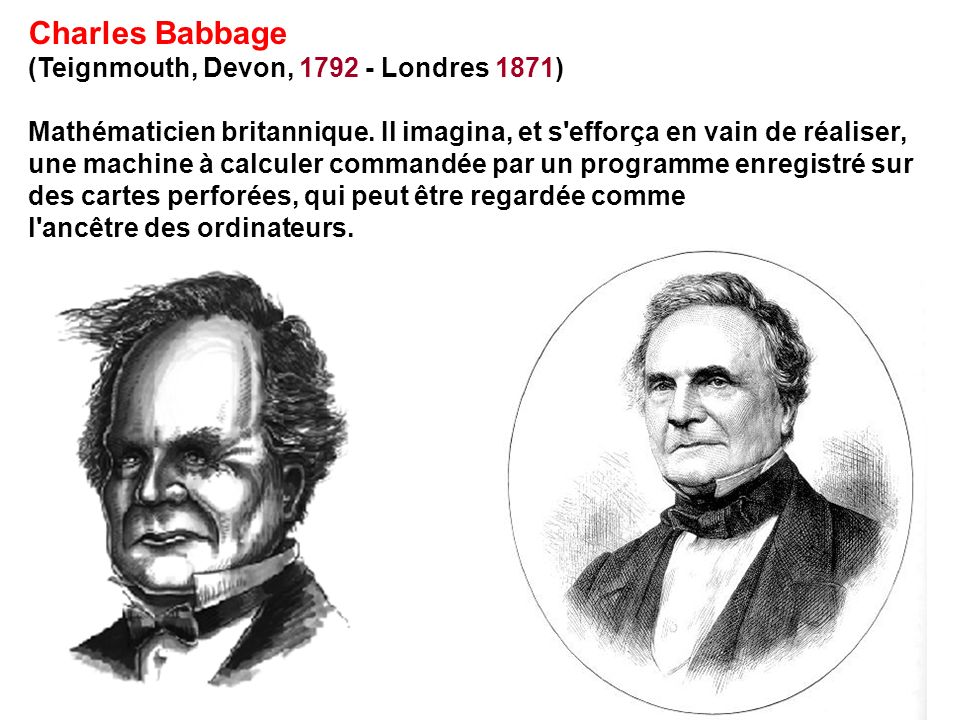 Charles Babbage (Teignmouth, Devon, Londres 1871)