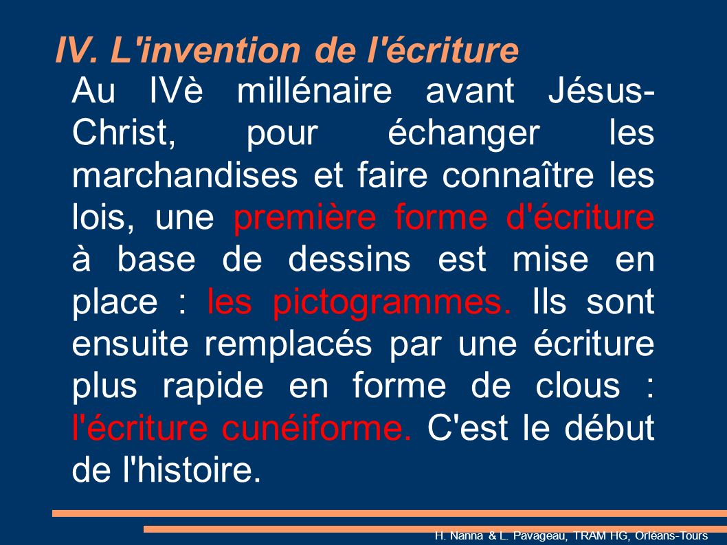 IV. L invention de l écriture