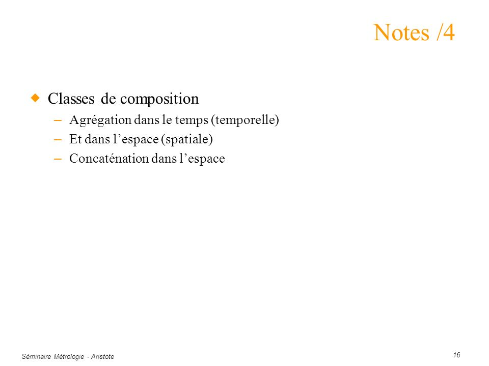 Notes /4 Classes de composition Agrégation dans le temps (temporelle)