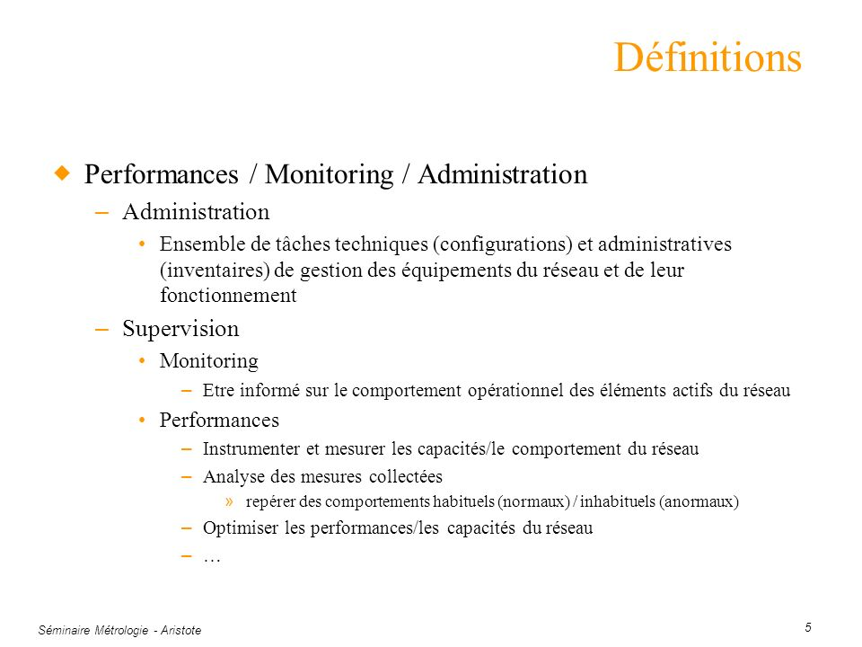 Définitions Performances / Monitoring / Administration Administration