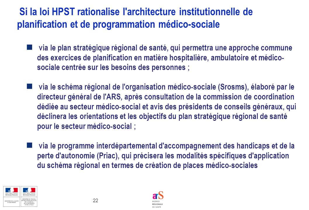 Si la loi HPST rationalise l architecture institutionnelle de planification et de programmation médico-sociale