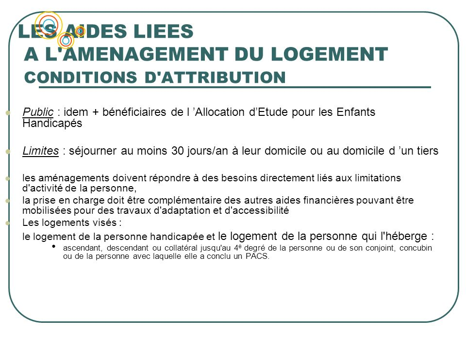 LES AIDES LIEES A L AMENAGEMENT DU LOGEMENT CONDITIONS D ATTRIBUTION