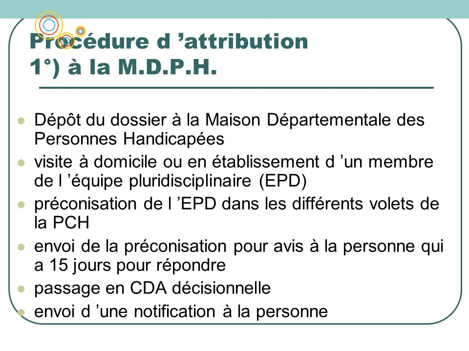 Procédure d 'attribution 1°) à la M.D.P.H.