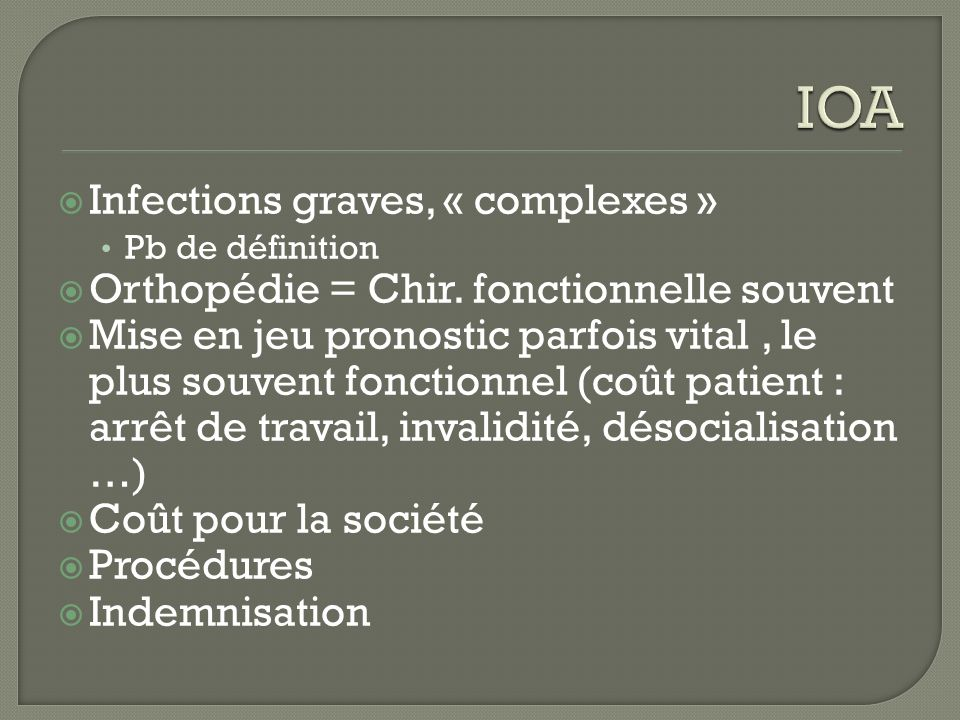 IOA Infections graves, « complexes »