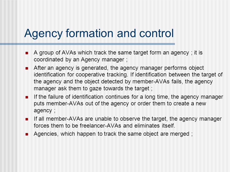 Agency formation and control