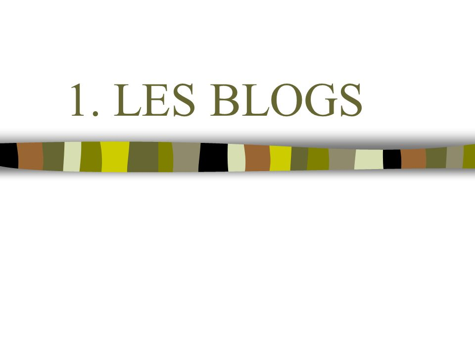 1. LES BLOGS