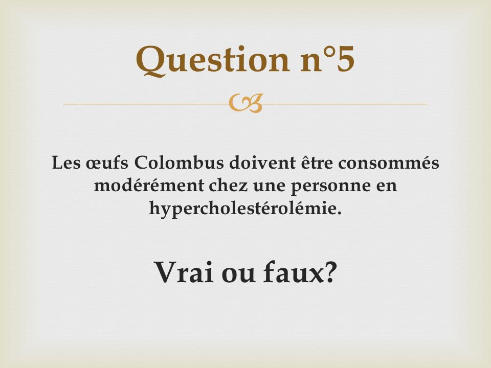 Question n°5 Vrai ou faux