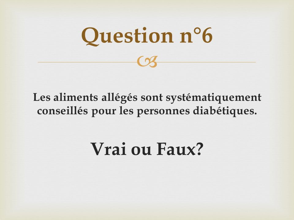 Question n°6 Vrai ou Faux