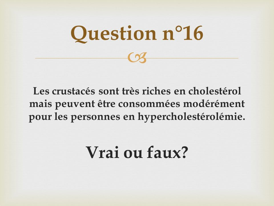 Question n°16 Vrai ou faux