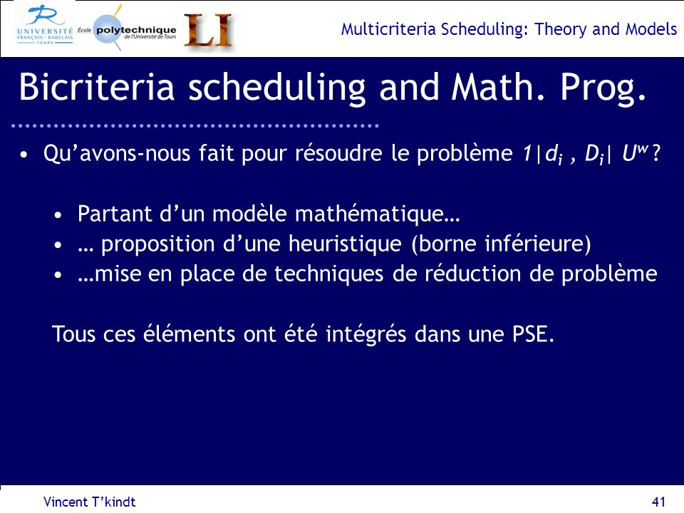Bicriteria scheduling and Math. Prog.