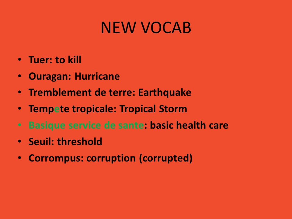 NEW VOCAB Tuer: to kill Ouragan: Hurricane