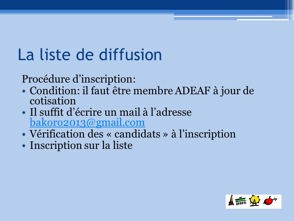 La liste de diffusion Procédure d'inscription: