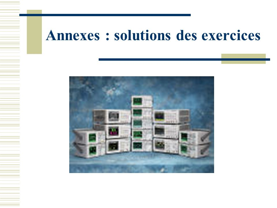 Annexes : solutions des exercices