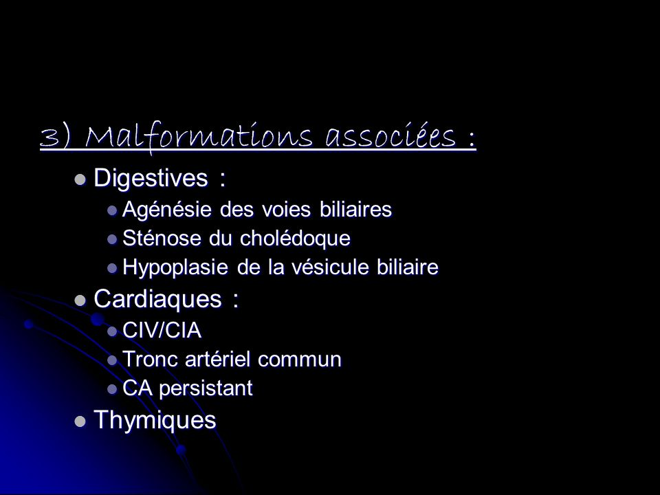 3) Malformations associées :