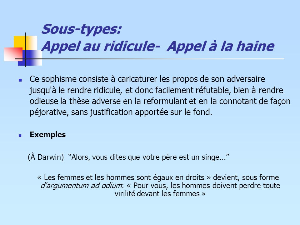 Sous-types: Appel au ridicule- Appel à la haine
