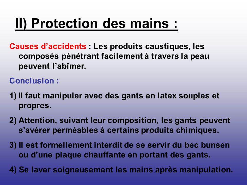 II) Protection des mains :