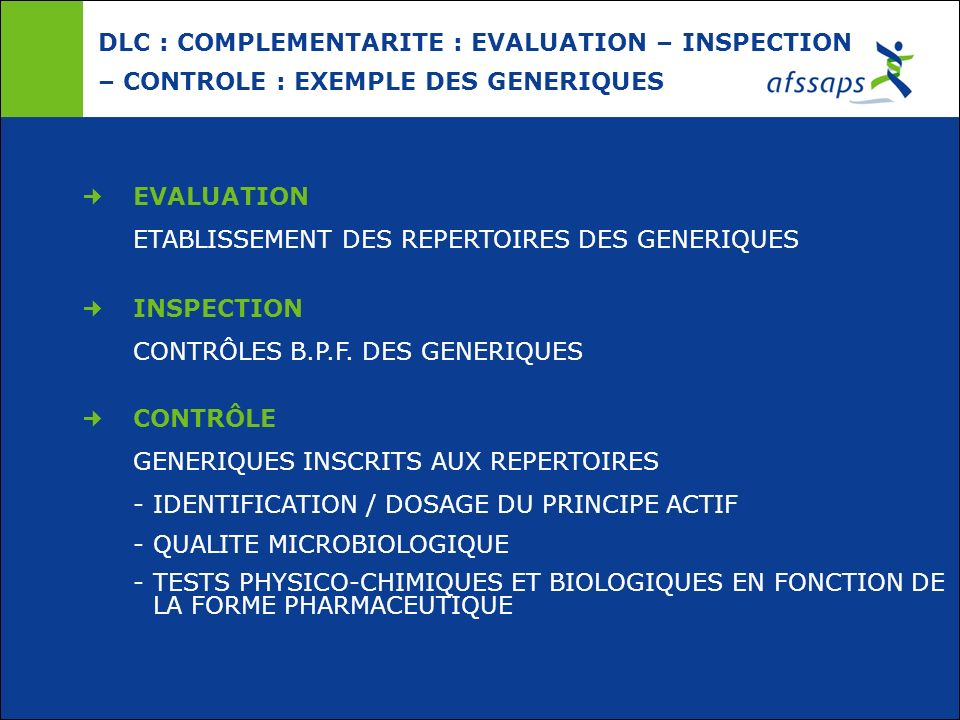 DLC : COMPLEMENTARITE : EVALUATION – INSPECTION – CONTROLE : EXEMPLE DES GENERIQUES