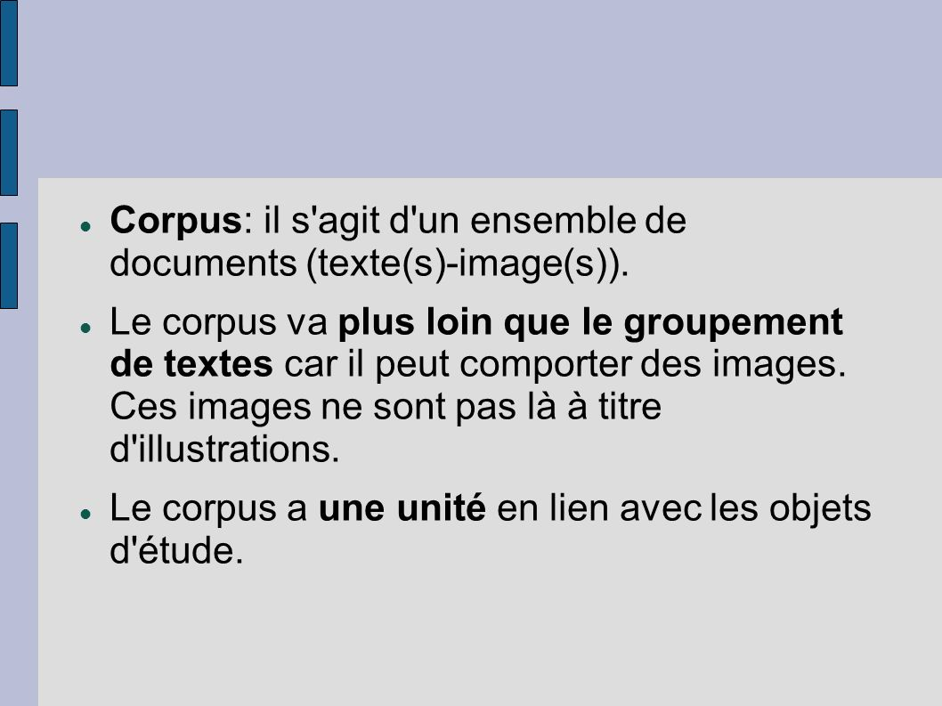 Corpus: il s agit d un ensemble de documents (texte(s)-image(s)).