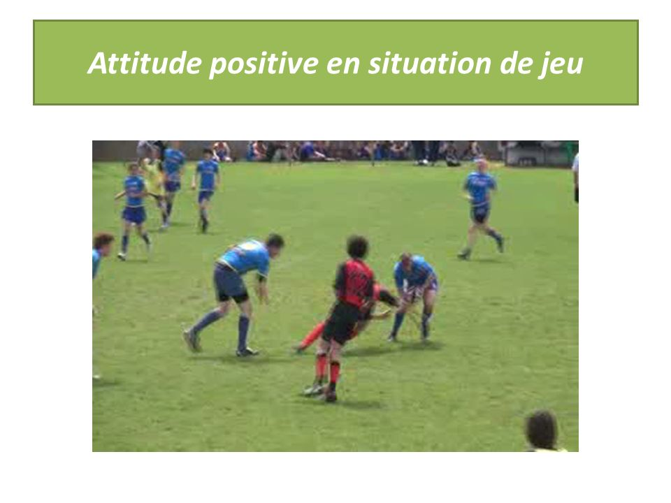 Attitude positive en situation de jeu