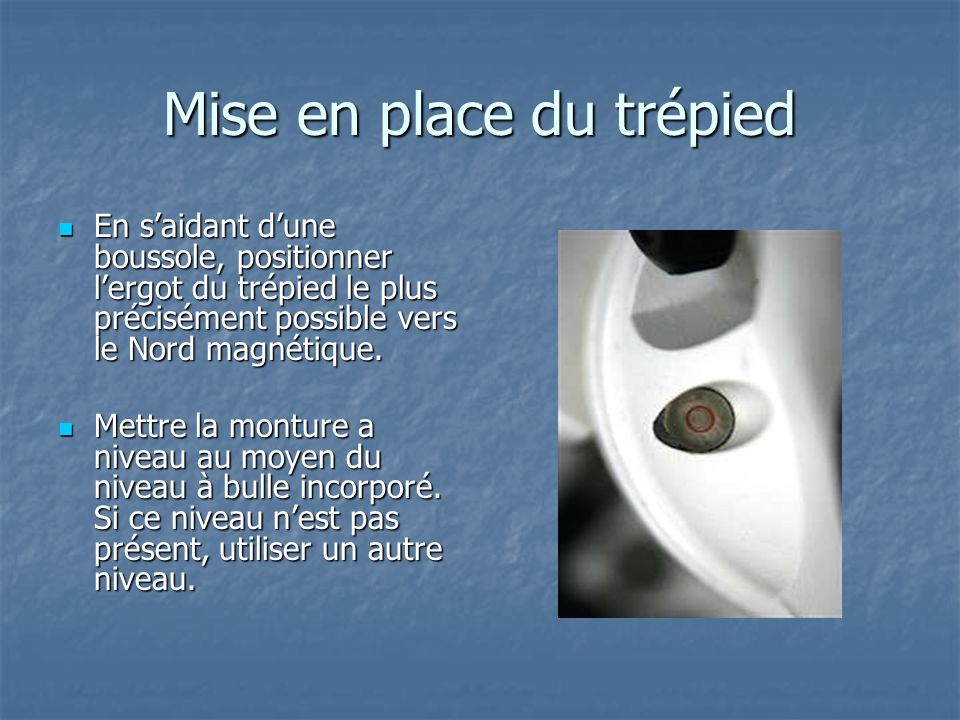 Mise en place du trépied