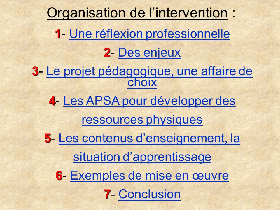 Organisation de l'intervention :