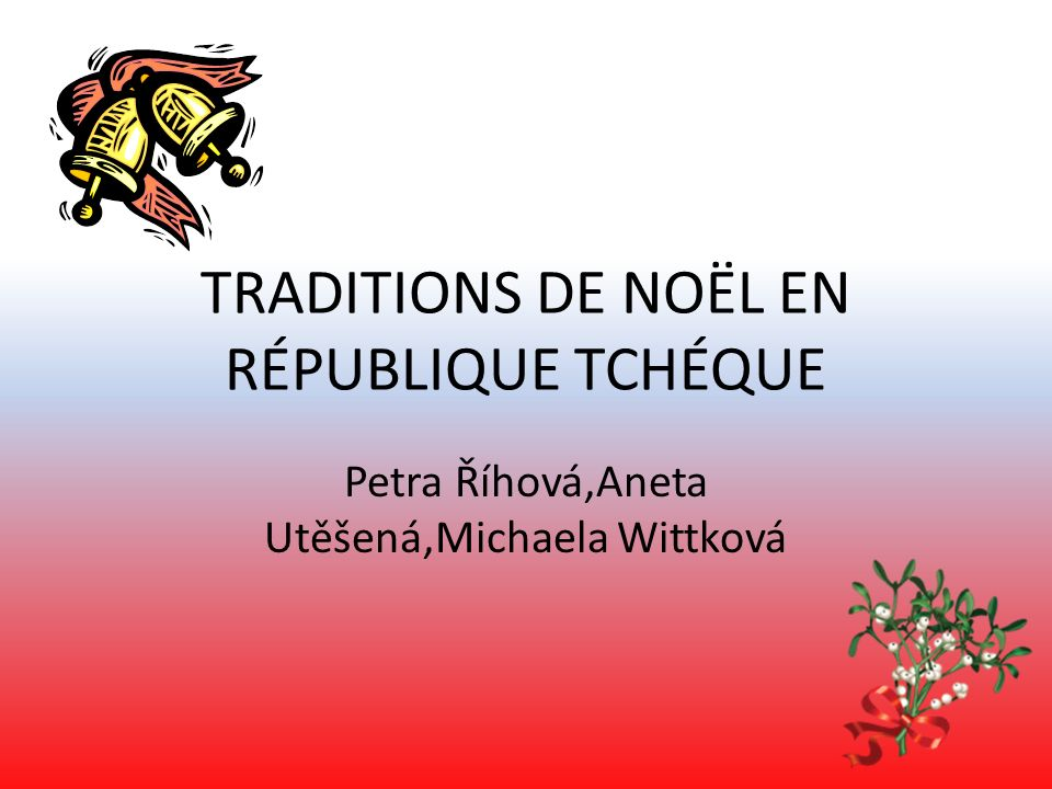 TRADITIONS DE NOËL EN RÉPUBLIQUE TCHÉQUE