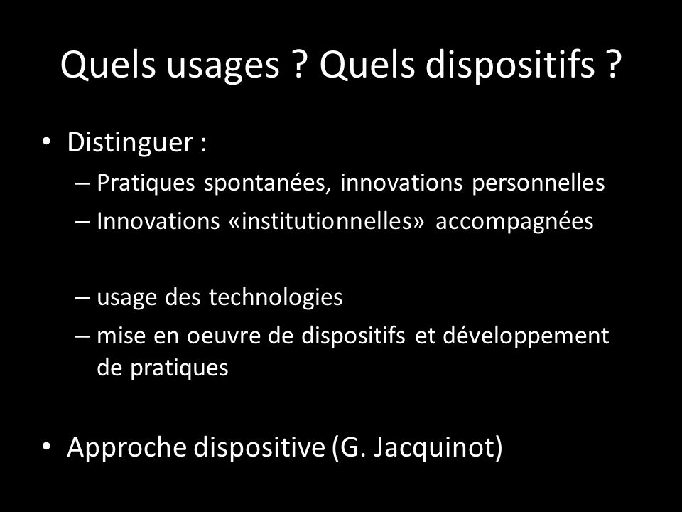 Quels usages Quels dispositifs