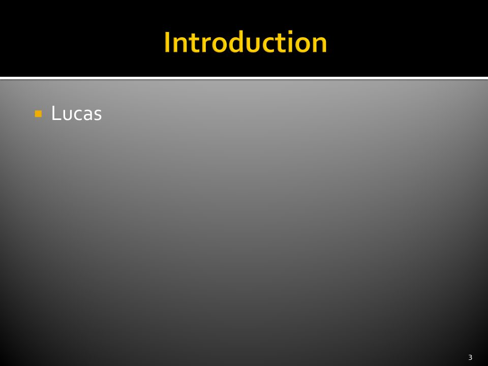 Introduction Lucas