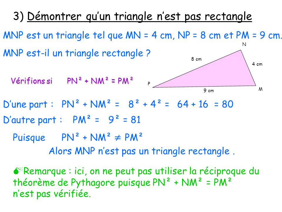3) Démontrer qu'un triangle n'est pas rectangle